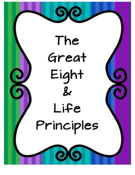 The Great Eight and Life Principles