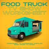 Food Truck TV Show Episode Worksheet (Culinary Arts or Hos