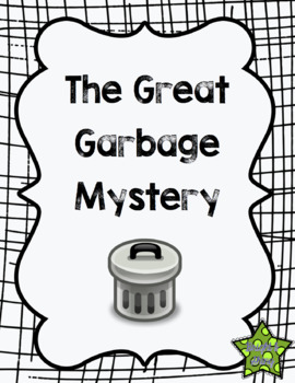 The Great Garbage Mystery - Inferencing Activity