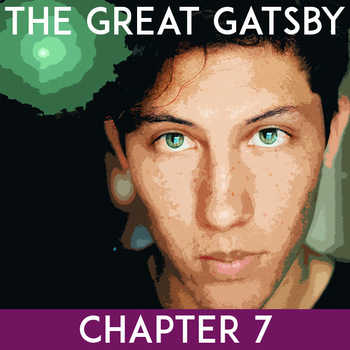 The Great Gatsby Chapter 7: Questions, Quiz, Study Guide, Activities
