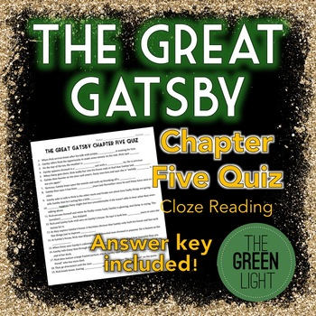 The Great Gatsby Chapter Five Quiz - Cloze Reading Activity