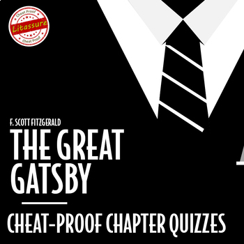 The Great Gatsby Chapter Quizzes              Cheat-Proof