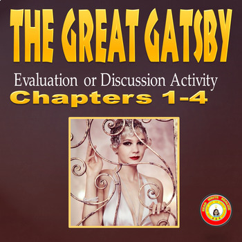 The Great Gatsby Chapters 1-4 Evaluation or Discussion Activity