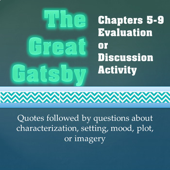 The Great Gatsby Chapters 5-9 Evaluation or Discussion