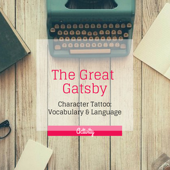The Great Gatsby Character Tattoo Vocabulary & Language Activity