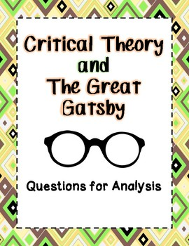 The Great Gatsby - Critical Theory - Questions for Analysis
