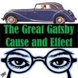 The Great Gatsby F Scott Fitzgerald Cause and Effect Essay Writing Unit