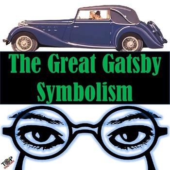 The Great Gatsby F Scott Fitzgerald Symbols & Symbolism