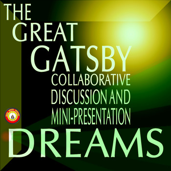 The Great Gatsby-Group Discussion and Mini-Presentation about Dreams