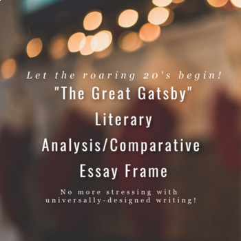 The Great Gatsby Literary Analysis/Comparative Essay Frame