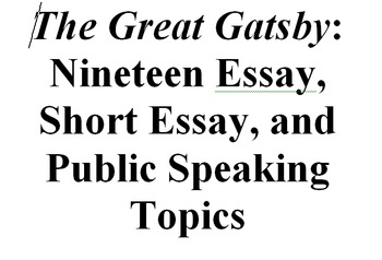 The Great Gatsby: Nineteen Essay, Short Essay, and Speaking Topics
