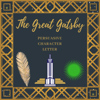 The Great Gatsby Persuasive Character Letter