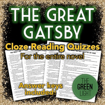The Great Gatsby Quizzes: Cloze Reading Passages For the Entire Novel