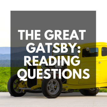 The Great Gatsby: Reading Questions and Post-Reading Assignments by Chapter