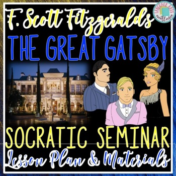 The Great Gatsby Socratic Seminar Lesson Plan and Materials