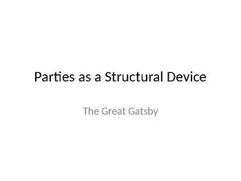 The Great Gatsby--Teaching Parties as a Structural Device