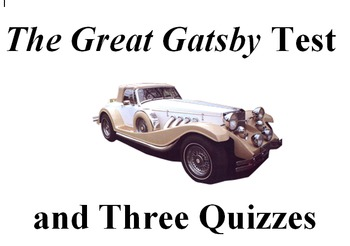 The Great Gatsby Test and Three Quizzes