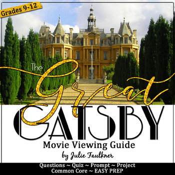 The Great Gatsby: Movie Viewing Guide, Questions, Quiz, Su