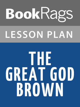 The Great God Brown Lesson Plans