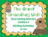 The Great Groundhog Unit - Time-Saving Literacy Centers & Writing Activities