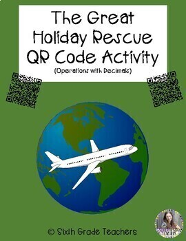 The Great Holiday Rescue QR Code Activity (Operations with Decimals)