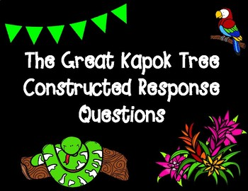 The Great Kapok Tree Constructed Response Graphic Organizers