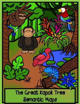 The Great Kapok Tree by Lynn Cherry Differentiated Semantic Maps