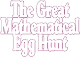 The Great Mathematical Egg Hunt