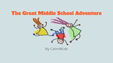 The Great Middle School Adventure!