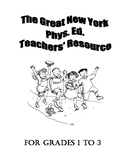 The Great New York Phys. Ed. Teachers' Resource- Grades 1-3