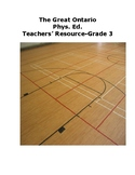 The Great Ontario Phys. Ed. Teachers' Resource- Grade 3