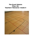 The Great Ontario Phys. Ed. Teachers' Resource- Grade 5
