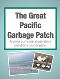 The Great Pacific Garbage Patch: Earth Day Cross Curricula