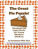 Great Pie Puzzle- Thanksgiving Logic Activity for Young Thinkers