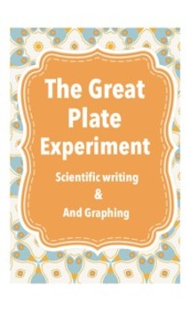 The Great Plate Experiment (Scientific Writing, Graphing)