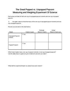 The Great Popped vs. Unpopped Measuring and Weighing Experiment of Science