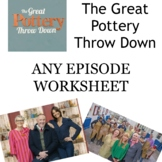 The Great Pottery Throw Down GENERAL ANY EPISODE WORKSHEET