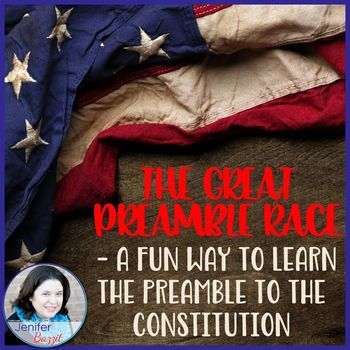 The Great Preamble Race- A Fun Way to Learn the Preamble to the Constitution