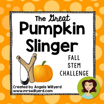 Fall STEM Challenge: The Great Pumpkin Slinger - PowerPoint - Grades 5-8
