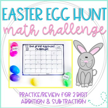 The Great Second Grade Easter Egg Hunt Challenge: 2 Digit Addition & Subtraction