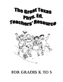 The Great Texas Phys. Ed. Teachers' Resource- Grades 1-5