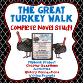 The Great Turkey Walk, Complete Novel Study, Flipbook, Chapter Questions