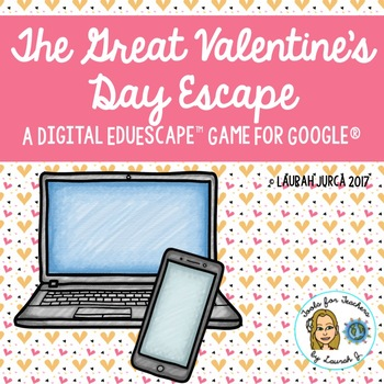 The Great Valentine's Day Escape: A Digital Breakout Game for Google®