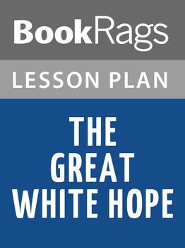 The Great White Hope Lesson Plans