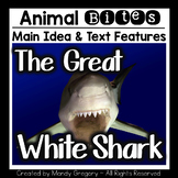 The Great White Shark: Teaching Main Idea and Text Features
