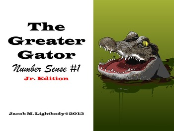 The Greater Gator (Number Sense  #1 Jr. Edition With Burps)