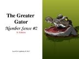 The Greater Gator (Number Sense  #2 Jr. Edition No Burps)