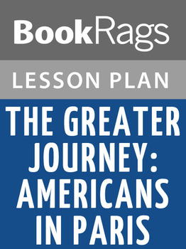 The Greater Journey: Americans in Paris Lesson Plans
