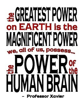 The Greatest Power on Earth - Professor Xavier Quote - Motivational Poster