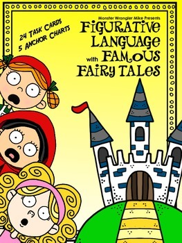 Figurative Language with Famous Fairy Tales: Anchor Charts & Task Cards